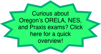 Curious about Oregon's ORELA, NES, and Praxis exams? Click here for a quick overview!